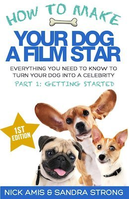 How to Make Your Dog a Film Star eBook for Kindle