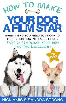 How to Make Your Dog a Film Star Part 2 eBook for Kindle
